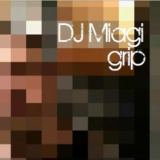 DJ Miagi - Grip (Part 2)