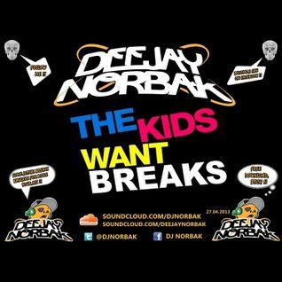 DJ NORBAK - The Kids Want Breaks [27.04.2013]