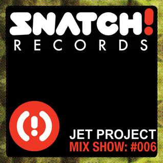 SNATCH! GROOVES #006 - JET PROJECT (DECEMBER 2011)