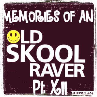 Memories Of An Oldskool Raver Pt XII