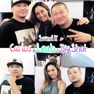 Sound K 25 August 2016: Big Shot, Leah and Carlos