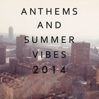 Anthems & Summer Vibes 2014 (Live Mix)