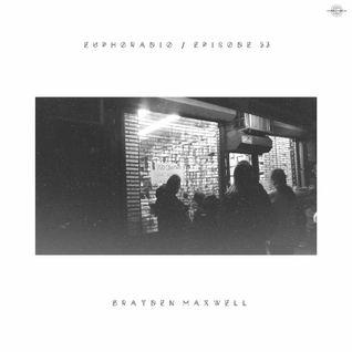 Euphoradio 52 - Brayden Maxwell