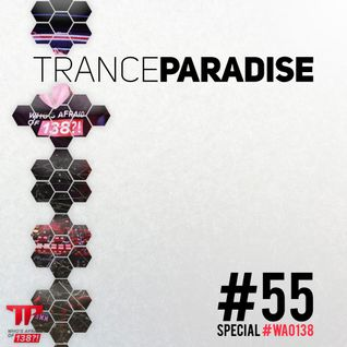 Trance Paradise Episode #055 (Special Who's Afraid Of 138) (25-08-13)