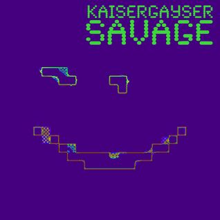 Kaiser Gayser 'SAVAGE' Essential Mix