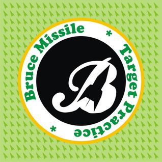 Bruce Missile - Target Practice - Mix