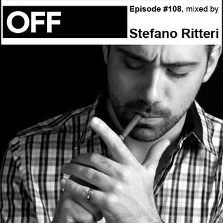 OFF Recordings Podcast Episode #108, mixed by Stefano Ritteri