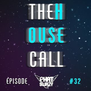 THE HOUSE CALL: 007 -  #32: Birthday Mix