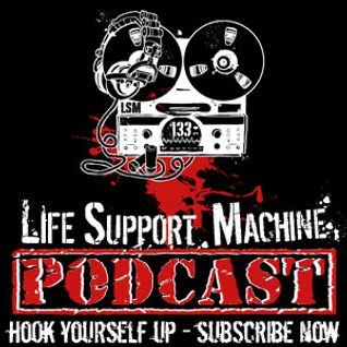 Mr No Hands Presents... Life Support Machine Podcast #4