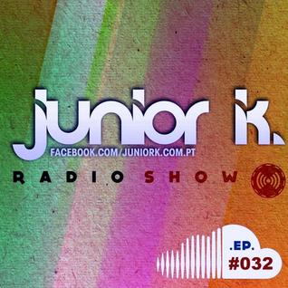 JUNIORK RADIO SHOW Ep.#032