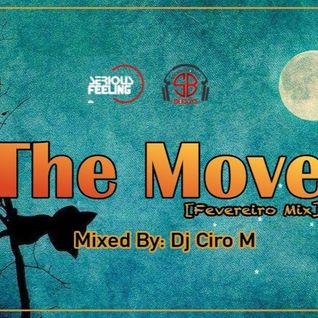 The Move (Fevereiro Mix) Mixed By: Dj Ciro M