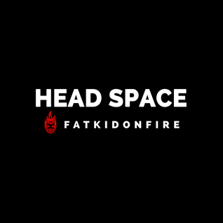 Head Space x FatKidOnFire mix