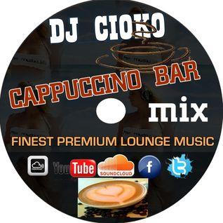 Cappuccino Bar@ MIX @Finest Premium Lounge Music