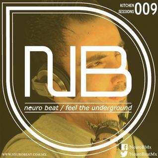NeuroBeat Kitchen Sessions 009 by Gregg B.