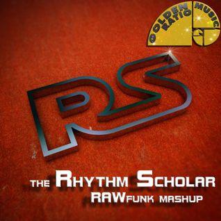 Rhythm Scholar RawFunk Mashup