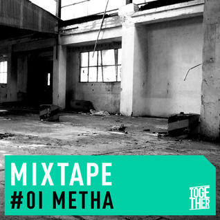 Together MIXTAPE #001 by METHA