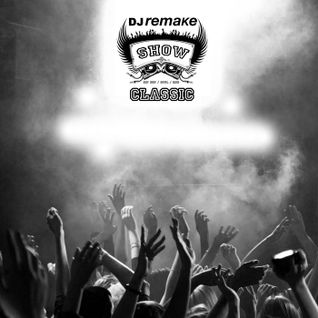 Dj Remake Show Classic 2013_07_17
