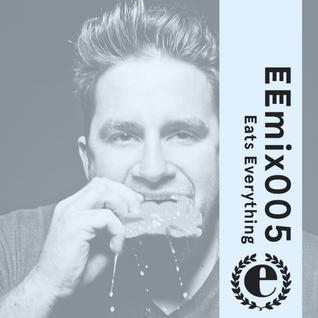EEmix005 - Eats Everything