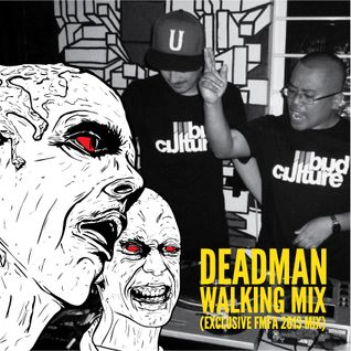 DeadMan Walking Mix (Exclusive FMFA 2013 Mix)
