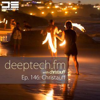 DeepTechFM 146 - Christauff (2016-07-14) [Kinda Bangin' Deep Tech House]