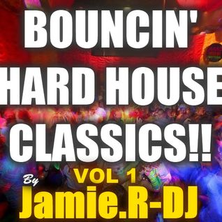 Jamie.R-DJ Presents BOUNCIN' HARD HOUSE CLASSIX!![Vol 1]