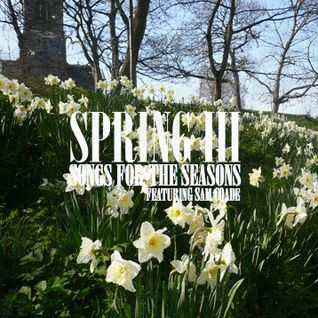 Songs For The Seasons - Spring III