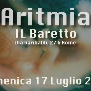 Dj Anto Vs Ivano Carpenelli - 17.07.2016 Aritmia a Il Baretto @Confusion