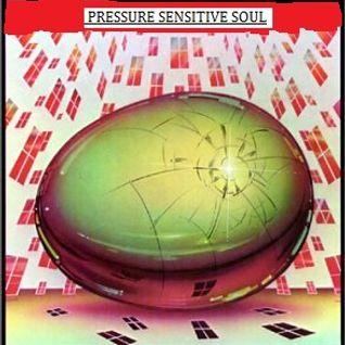 PRESSURE SENSITIVE SOUL