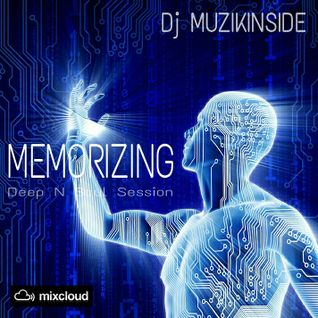 Dj Muzikinside - MEMORIZING (Deep N Soul Session)
