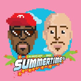 DJ Jazzy Jeff & Mick Boogie - Summertime Mixtape Vol. 6 (2015)