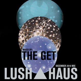 LH001 - December 2010 Mix by The Get