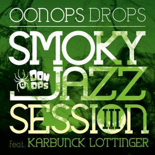 Oonops Drops - Smoky Jazz Session 3