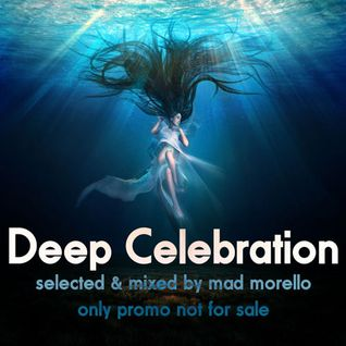 Mad Morello - Deep Celebration (Promo Mix)