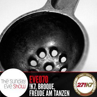 Sunday Eve #70 feat. !K7, Freude am Tanzen, Broque