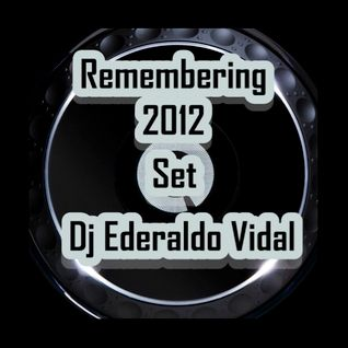 Set Remembering 2012 DjEderaldo Vidal (Evs Music Project)