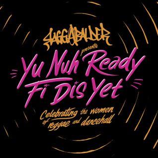 Yu Nuh Ready Fi Dis Yet