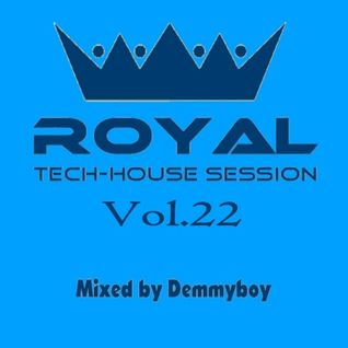 Royal Tech-House Session Vol.22 - Mixed by Demmyboy