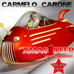 Carmelo_Carone_XMAS_DEEP_Mix_Session-DEC_25TH_2015