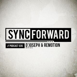 Sync Forward Podcast 035 - D'Joseph