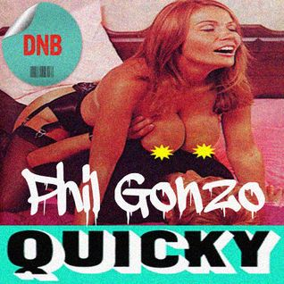 Phil Gonzo - Quicky #DNB