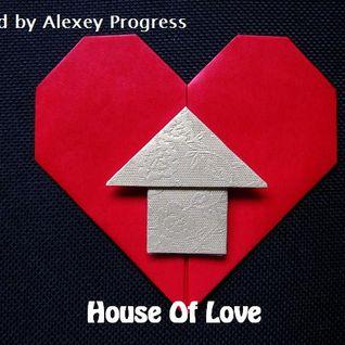 Alexey Progress - House Of Love vol.21[192]