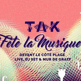 [DJSet] TAK Fête La Musique @ Côté Plage Nantes 21-06-2016