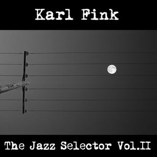 Karl Fink - The Jazz Selector Vol.II
