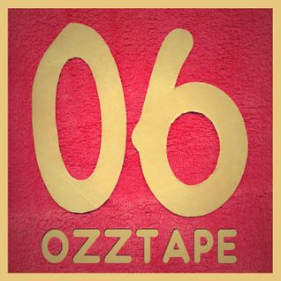 OZZTAPE 06
