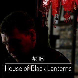 House of Black Lanterns - Big Up Mix 96