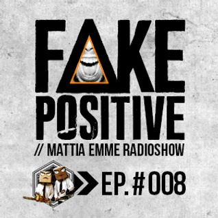 Fake Positive - Mattia Emme RadioShow 008