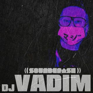 DJ Vadim - May 2012 Soundcrash Mix