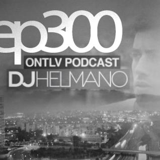 ONTLV PODCAST - Trance From Tel-Aviv - Episode 300 - Mixed By DJ Helmano