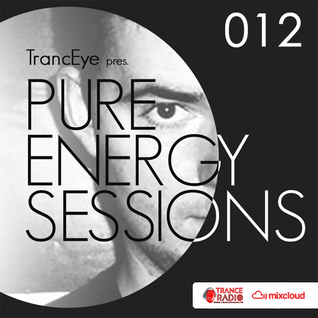 TrancEye pres. Pure Energy Sessions (Episode 012)