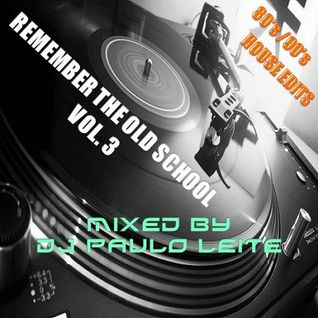 Remember The Old School Vol. 3 (80's,90's House Edits)